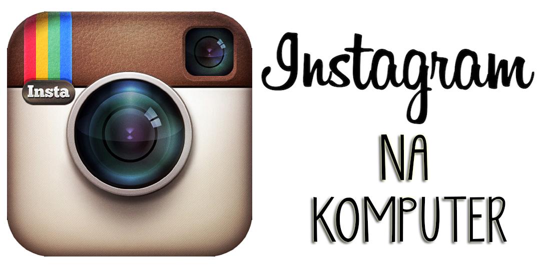 instagram na komputer jak dodać zdjęcia z komputera na instagram
