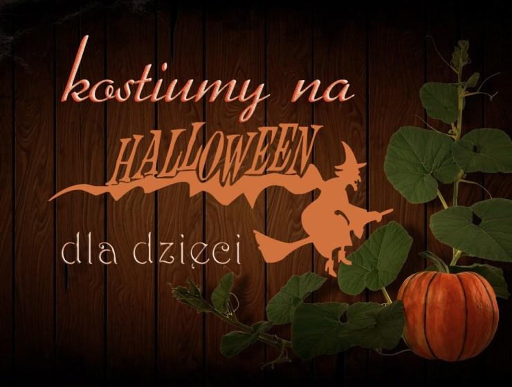 kostium na halloween - PRZEBRANIE NA HALLOWEEN DLA DZIECI – W 15 MINUT