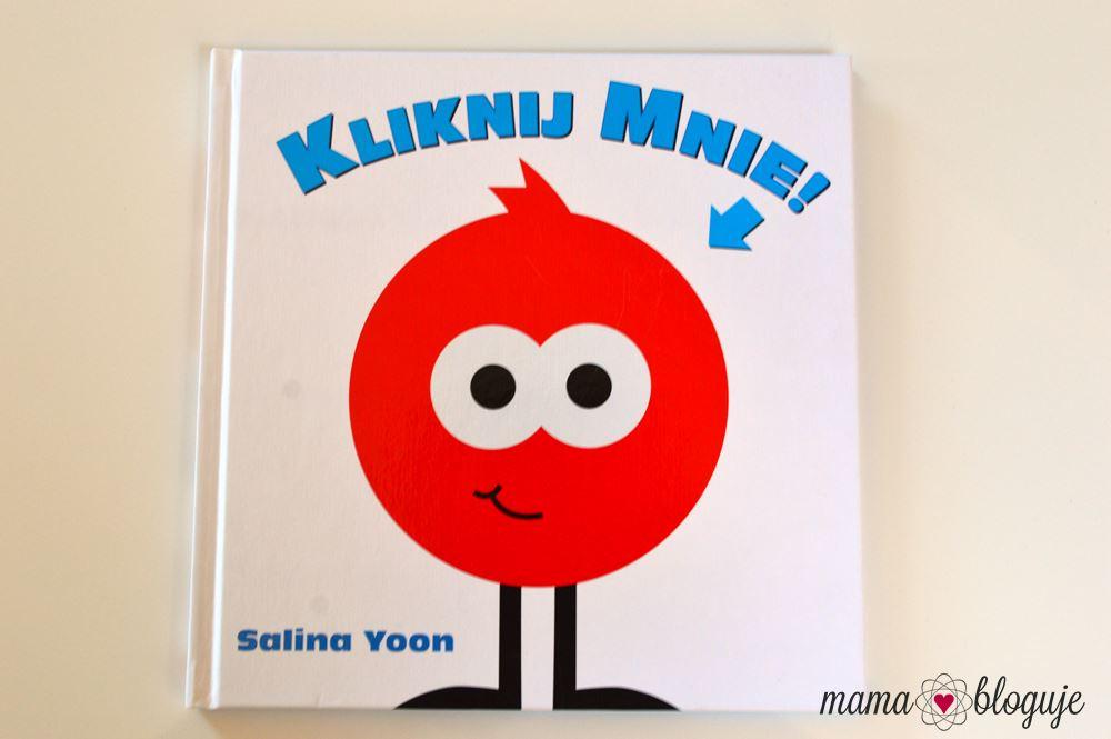 """""""KLIKNIJ MNIE"""" Salina Yoon"""