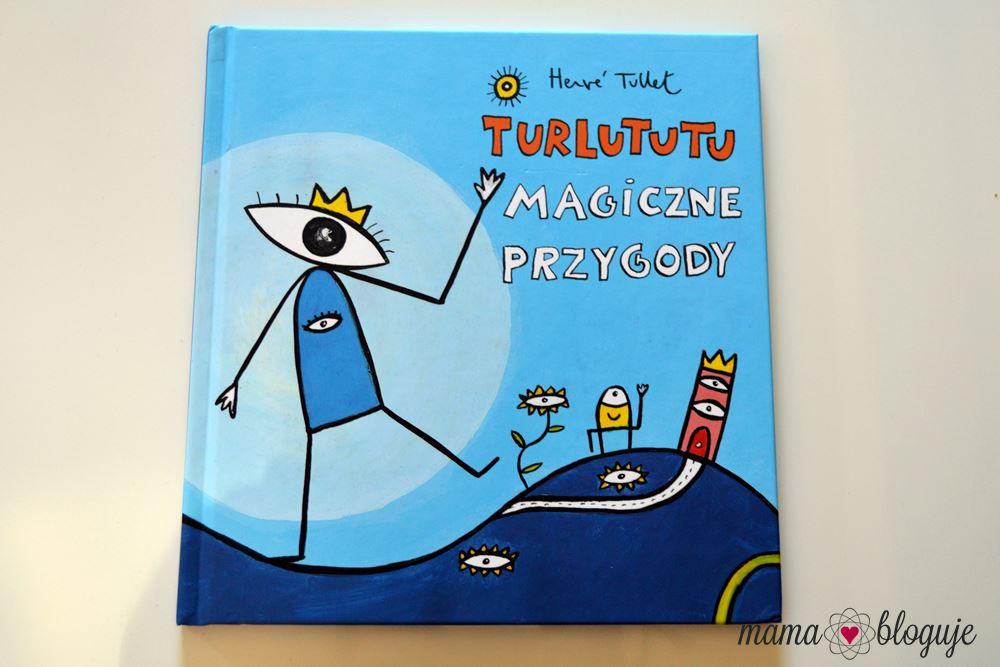 """TURLUTUTU. MAGICZNE PRZYGODY"" Herve Tullet"