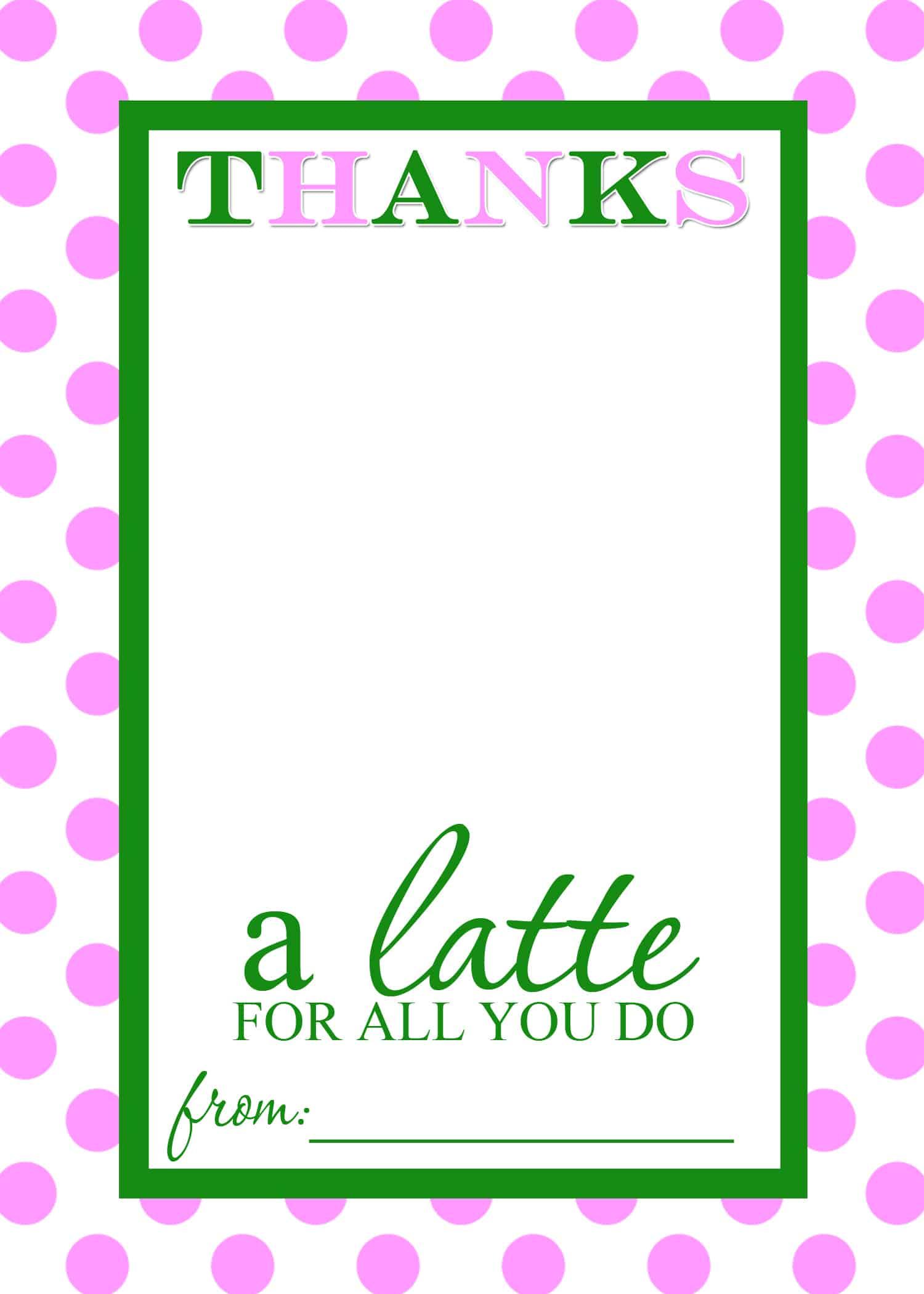 Teacher Appreciation Gift Idea Thanks a Latte FREE Printable – Free Printable Templates for Teachers