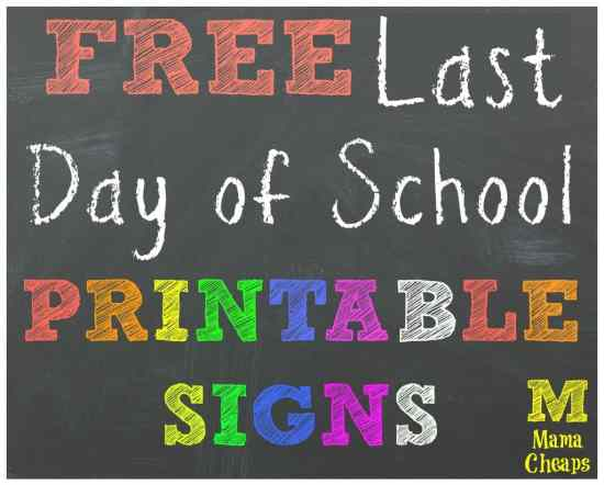 free-last-day-of-school-printable-signs