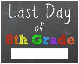 last day of school sign eighth grade