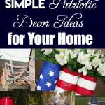 Simple Patriotic Decor Ideas for Your Home
