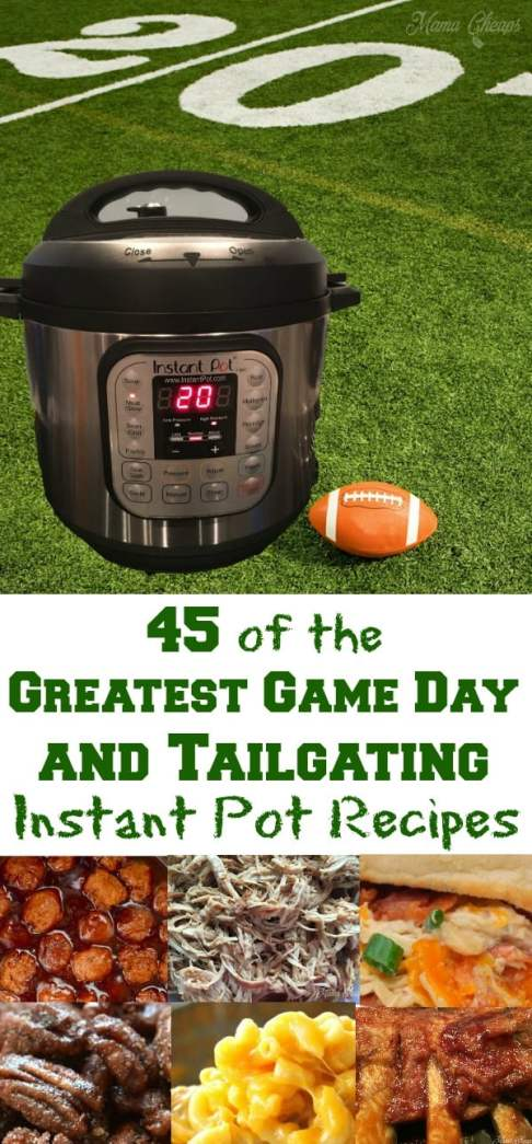 Best Greatest Game Day and Tailgating Instant Pot Recipes