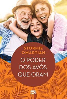 o poder dos avós que oram - stormie omartian