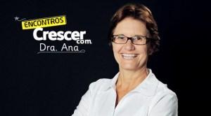 Dra. Ana Maria Escobar, pediatra e proffessora da Faculdade de Medicina da USP