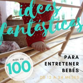 Más de 100 Ideas fantásticas para entretener bebés de 12 a 24 meses (1)
