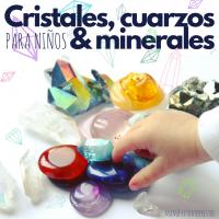 Cristales, cuarzos y minerales para niños y bebés