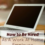 How To Be Hired As A Work From Home Employee