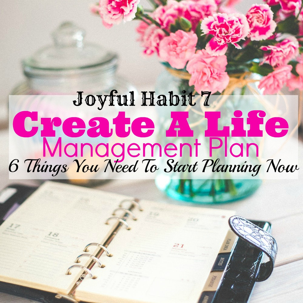 Create A Life Management Plan 6 Things You Need To Start Planning