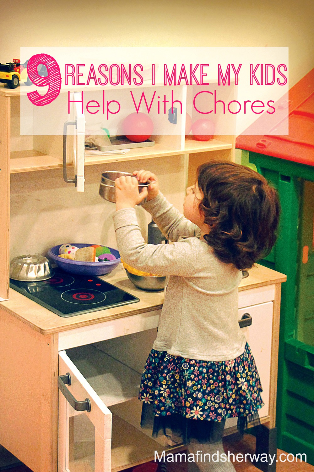 9 Reasons I Make My Kids Help With Chores by Mama Finds Her Way