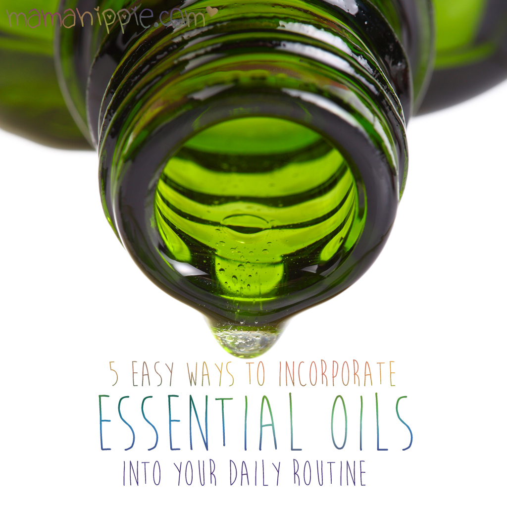 5 Ways to Incorporate Essential Oils into Your Daily Routine