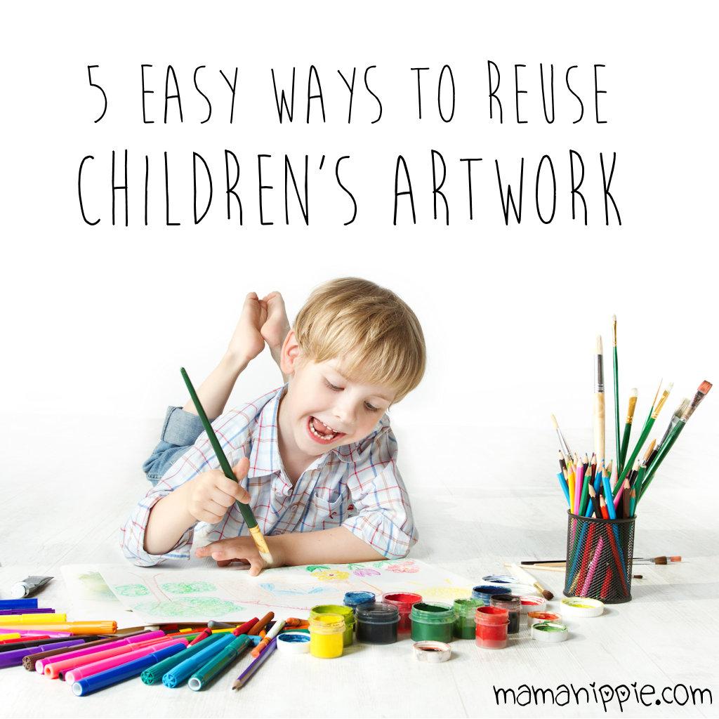 5 Easy Ways to Reuse Children's Artwork