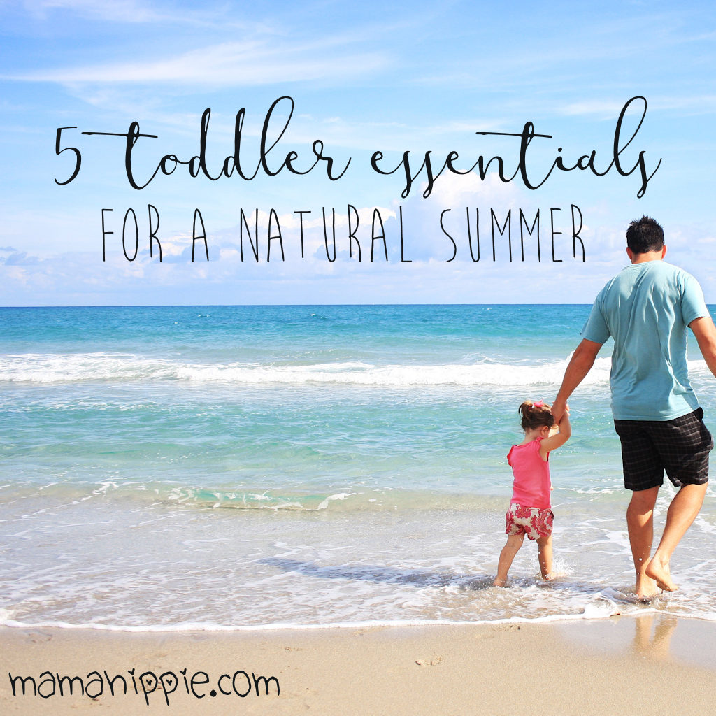5 Toddler Essentials for a Natural Summer