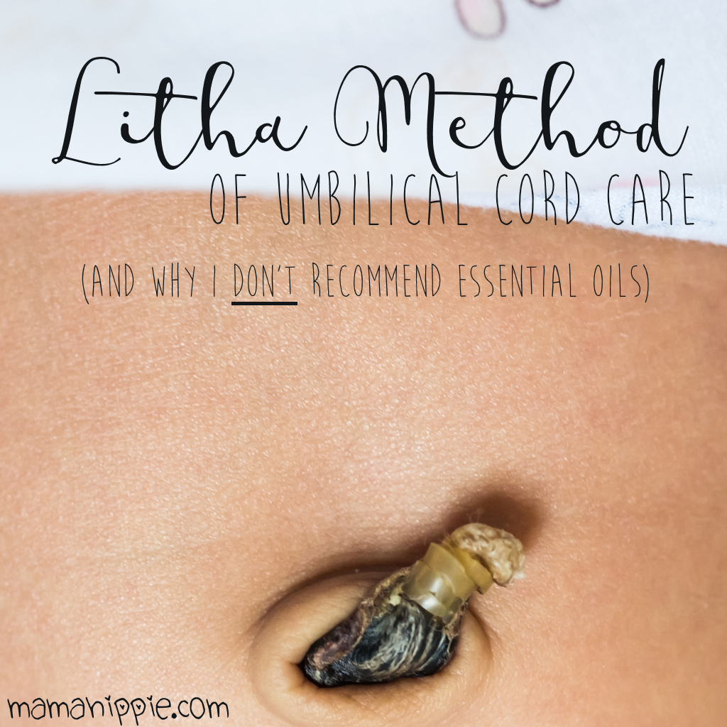 The LITHA Method for Umbilical Cord Care (and why I don't recommend essential oils)