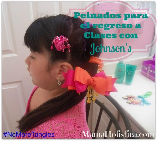 Peinados para el Regreso a Clases con Johnson's #NoMoreTangles