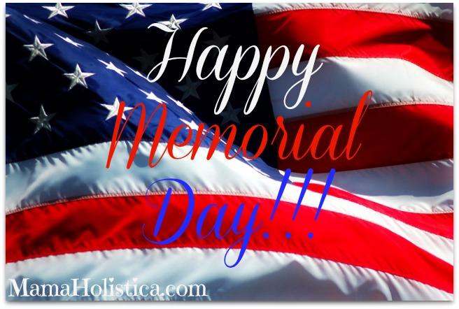 Happy Memorial Day!!! #mamaholistica