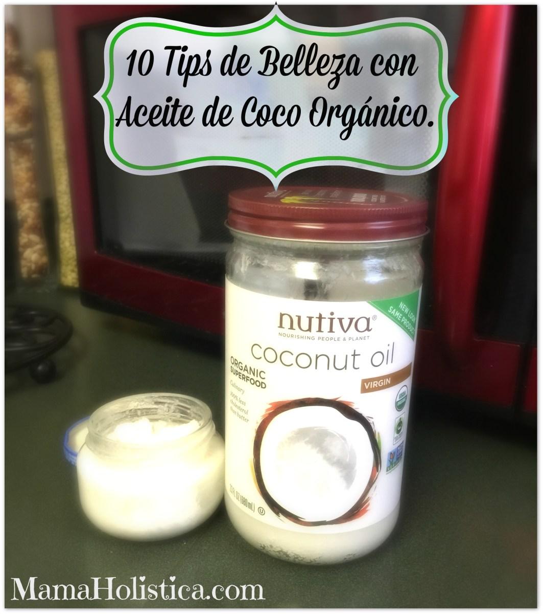 10 Tips de Belleza con Aceite de Coco Orgánico #LetsThrive #CoconutOil