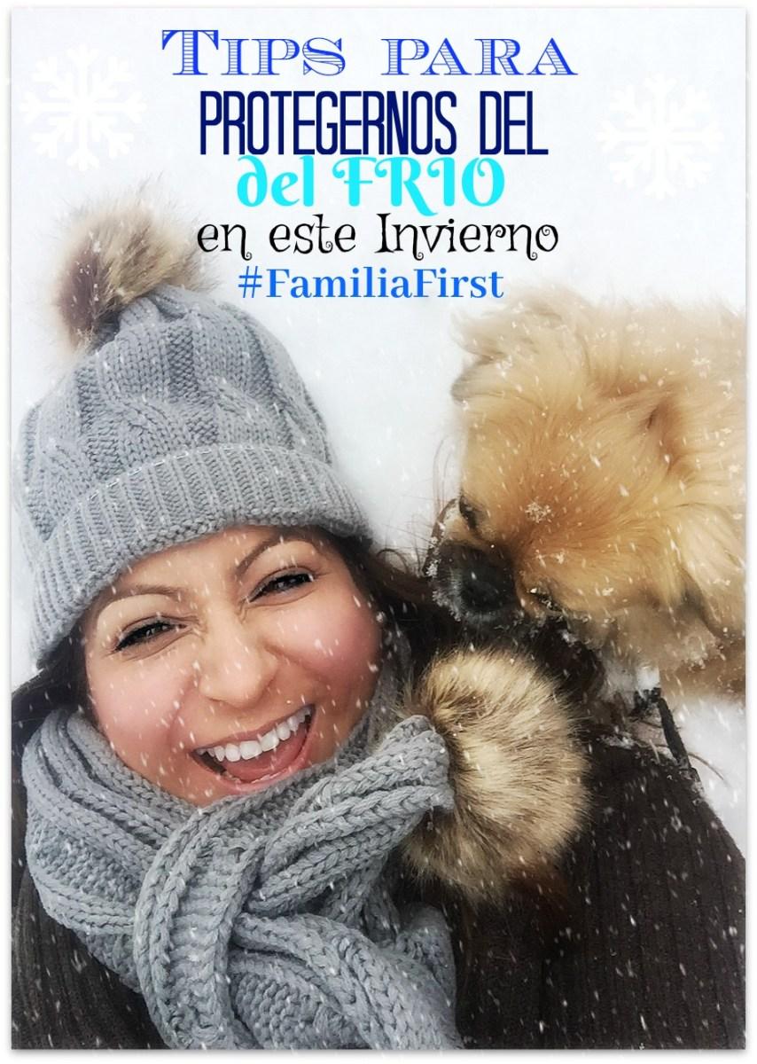 Tips para Protegernos del Frio en este Invierno #FamiliaFirst