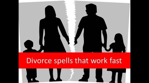 divorce spells that work fast