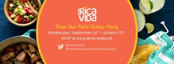 Join the #NuevaMesaQueRicaVidaSweepstakes Bilingual Twitter Party 9/23