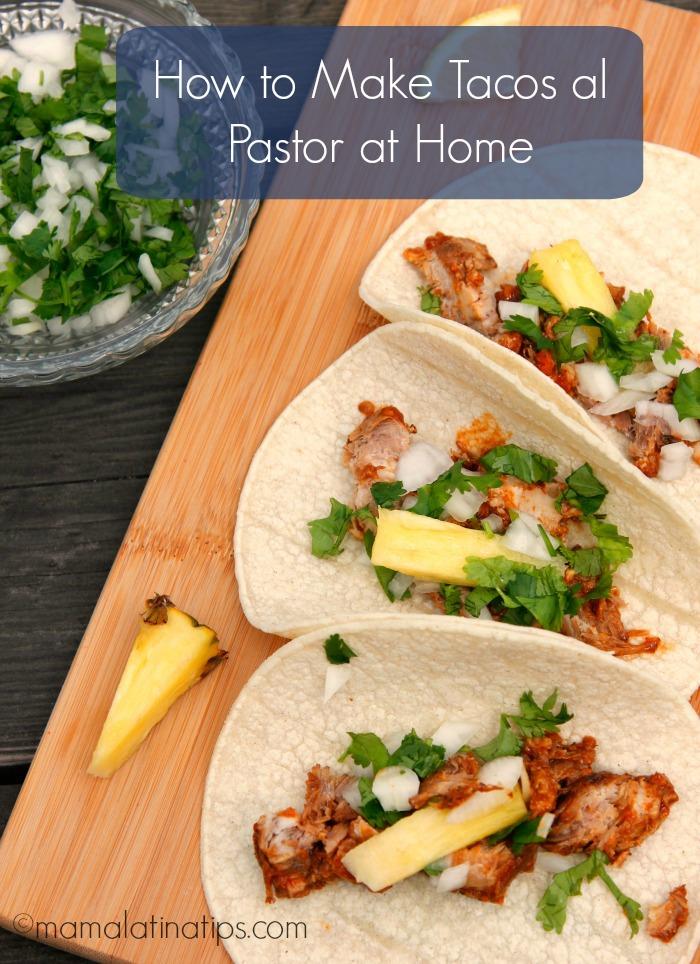 How to make tacos al pastor at home by mamalatinatips.com