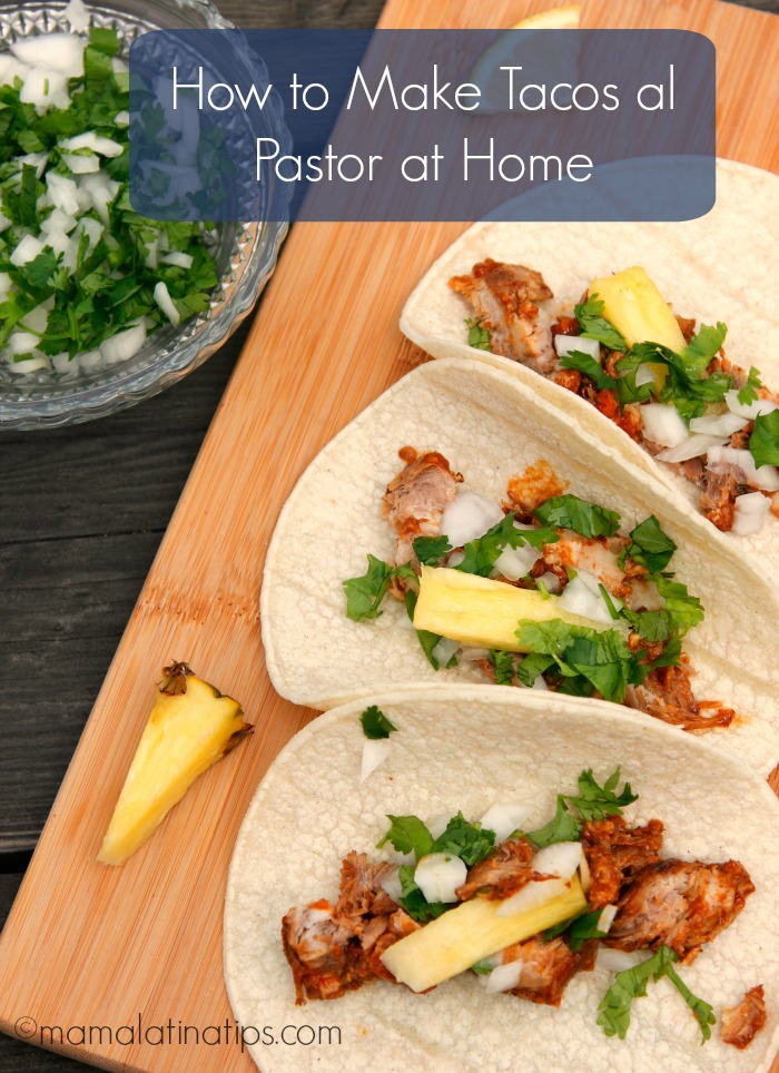 How to make tacos al pastor at home by mamalatinatips.com