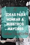 foto con título 5 ideas para honrar a nuestros mayores