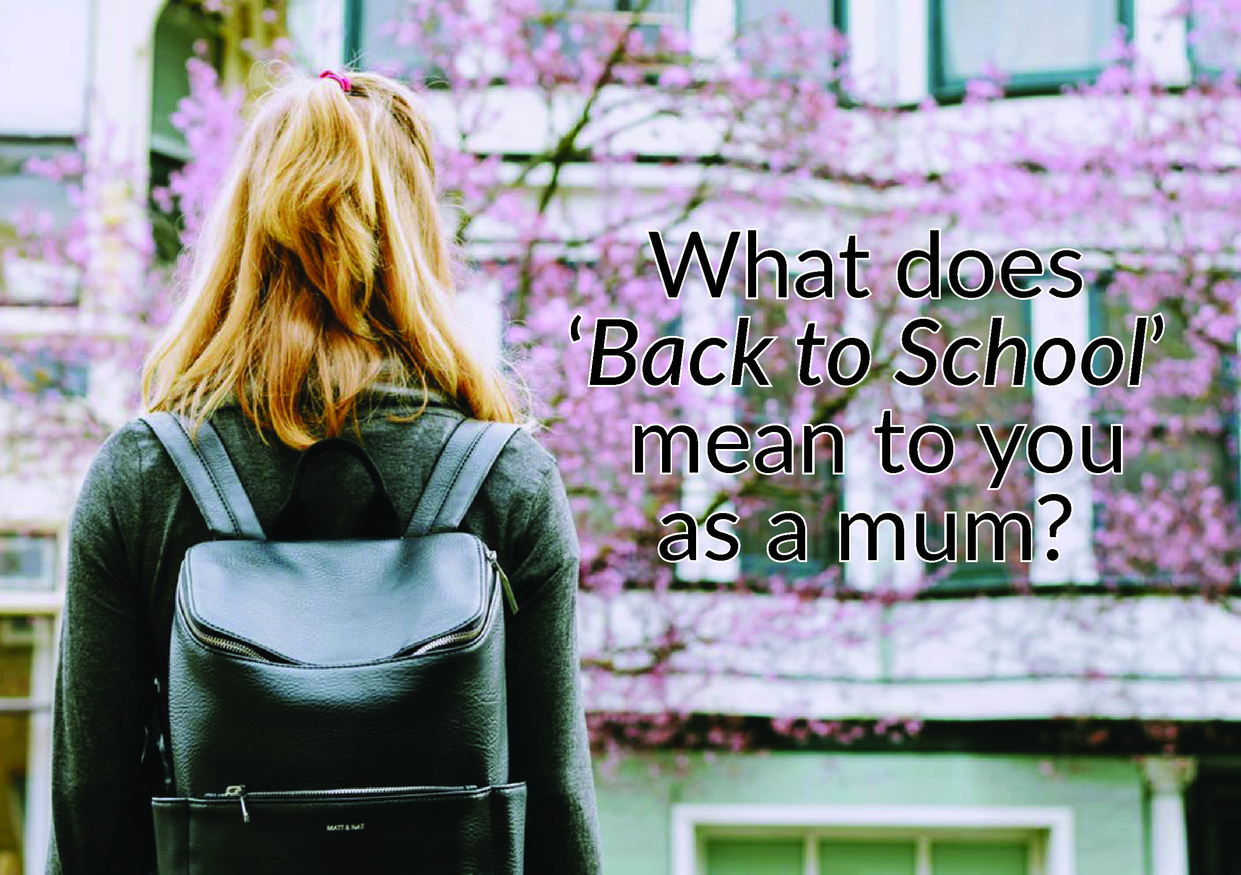 What does 'Back to School' mean to you as a mum?