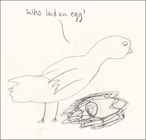 Who Laid an Egg?