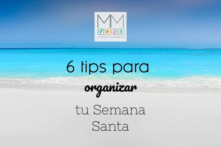 6 tips para organizar tu Semana Santa
