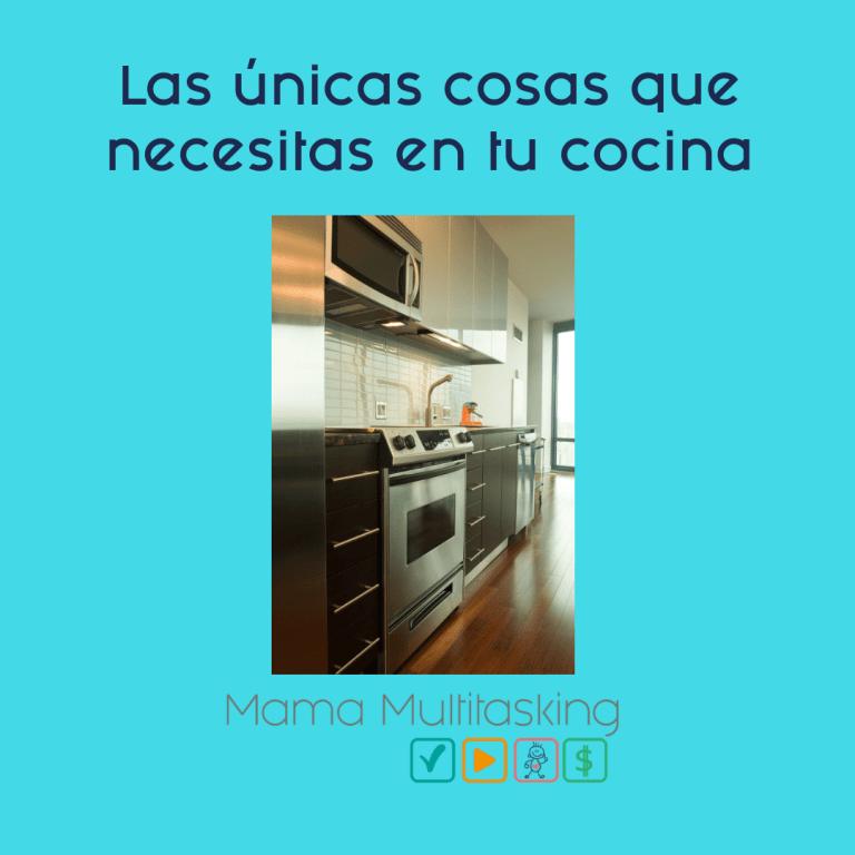 Las únicas cosas que necesitas en tu cocina
