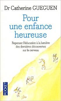 Pour une enfance heureuse, Catherine Gueguen