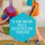 12 Fine Motor Skills Activities For Toddlers Mamanista
