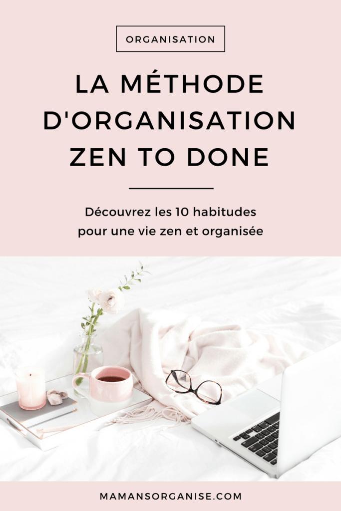 Cliquez ici pour découvrir le résumé des 10 habitudes de la méthode Zen to Done pour une vie harmonieuse, zen et organisée.