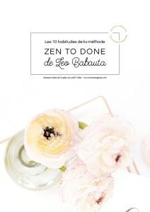 Les 10 habitudes de la méthode Zen to Done de Leo Babauta