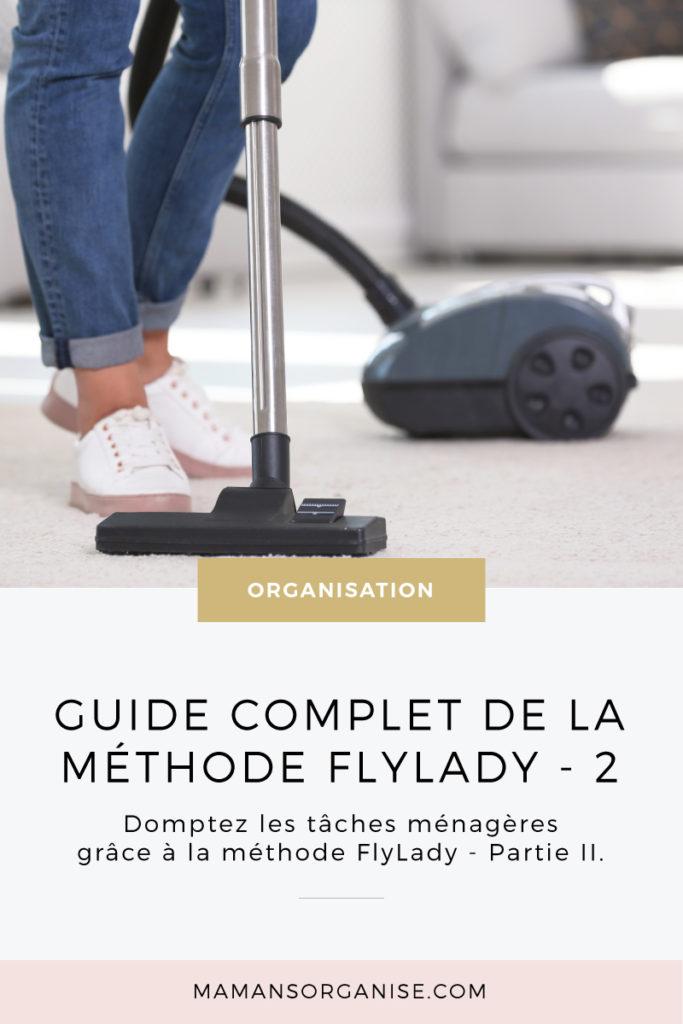 Découvrez comment dompter les tâches ménagères et réveiller la fée du logis qui sommeille en vous grâce au guide complet de la méthode FlyLady pour débutants - Partie 2