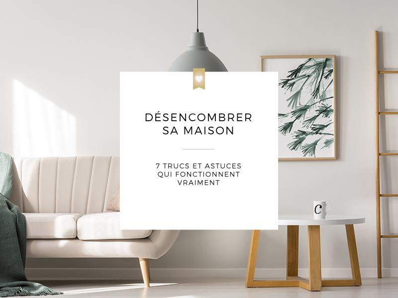 Trucs astuces organisation maison ventana blog - Desencombrer sa maison ...