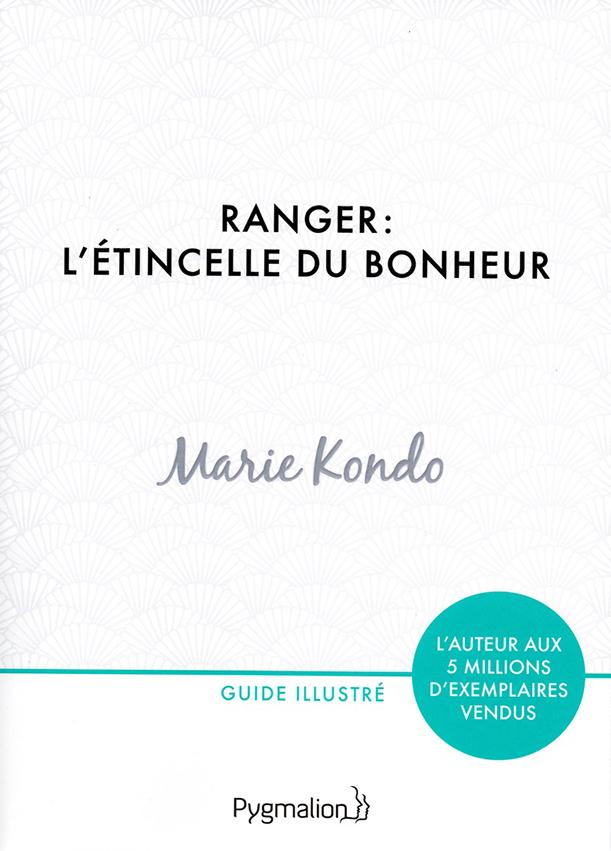 Ranger : l'étincelle du bonheur, de Marie Kondo