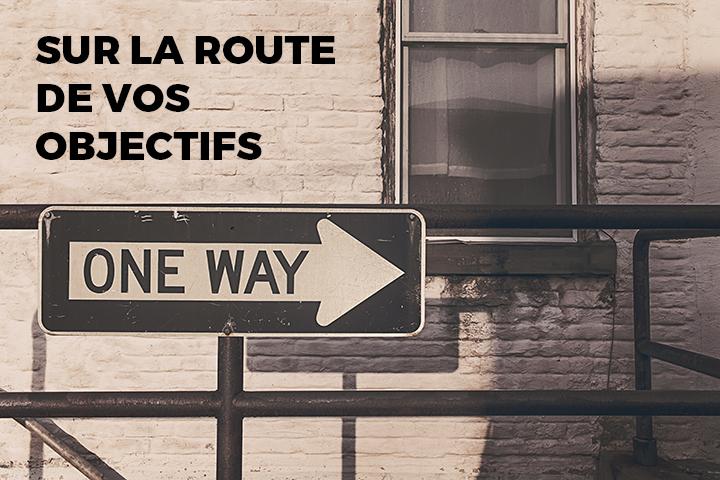 Sur la route vers vos objectifs