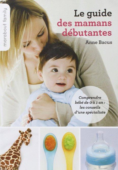 guide pratique des mamans débutantes anne bacus
