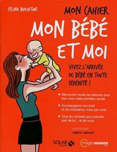 mon cahier mon bébé et moi céline bukiatmé
