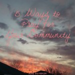 5 Ways to Pray for Your Community
