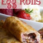 Strawberry Banana Dessert Egg Rolls