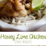 Honey Lime Chicken- 2 Ways!