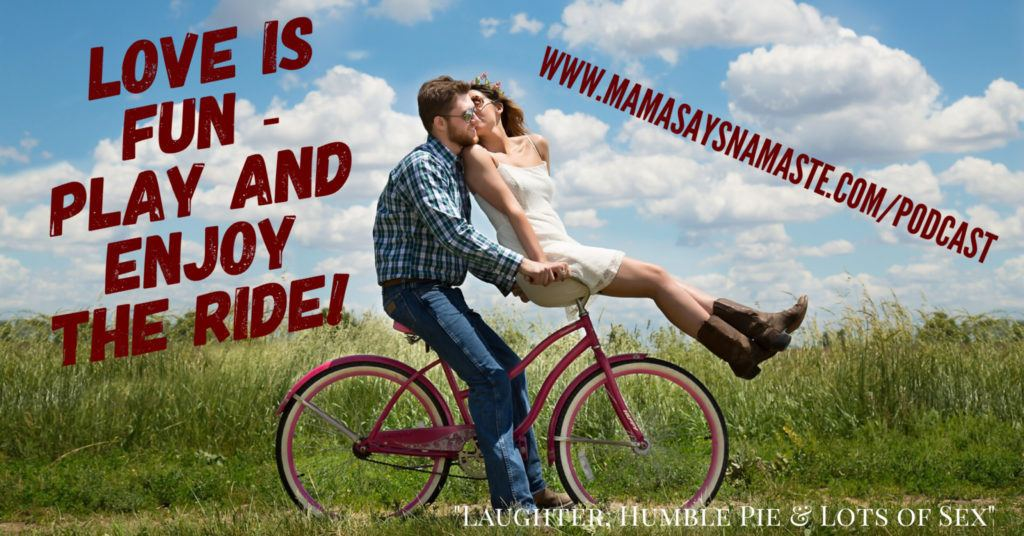 Love is fun - play and enjoy the ride!