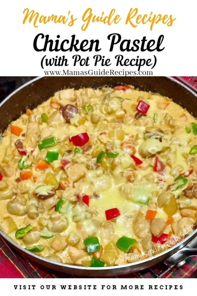 Chicken Pastel (with Pot Pie Recipe)