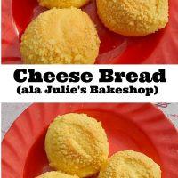 CHEESE BREAD ALA JULIE'S BAKESHOP