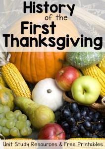 History of the First Thanksgiving: Unit Study Resources and Free Printables